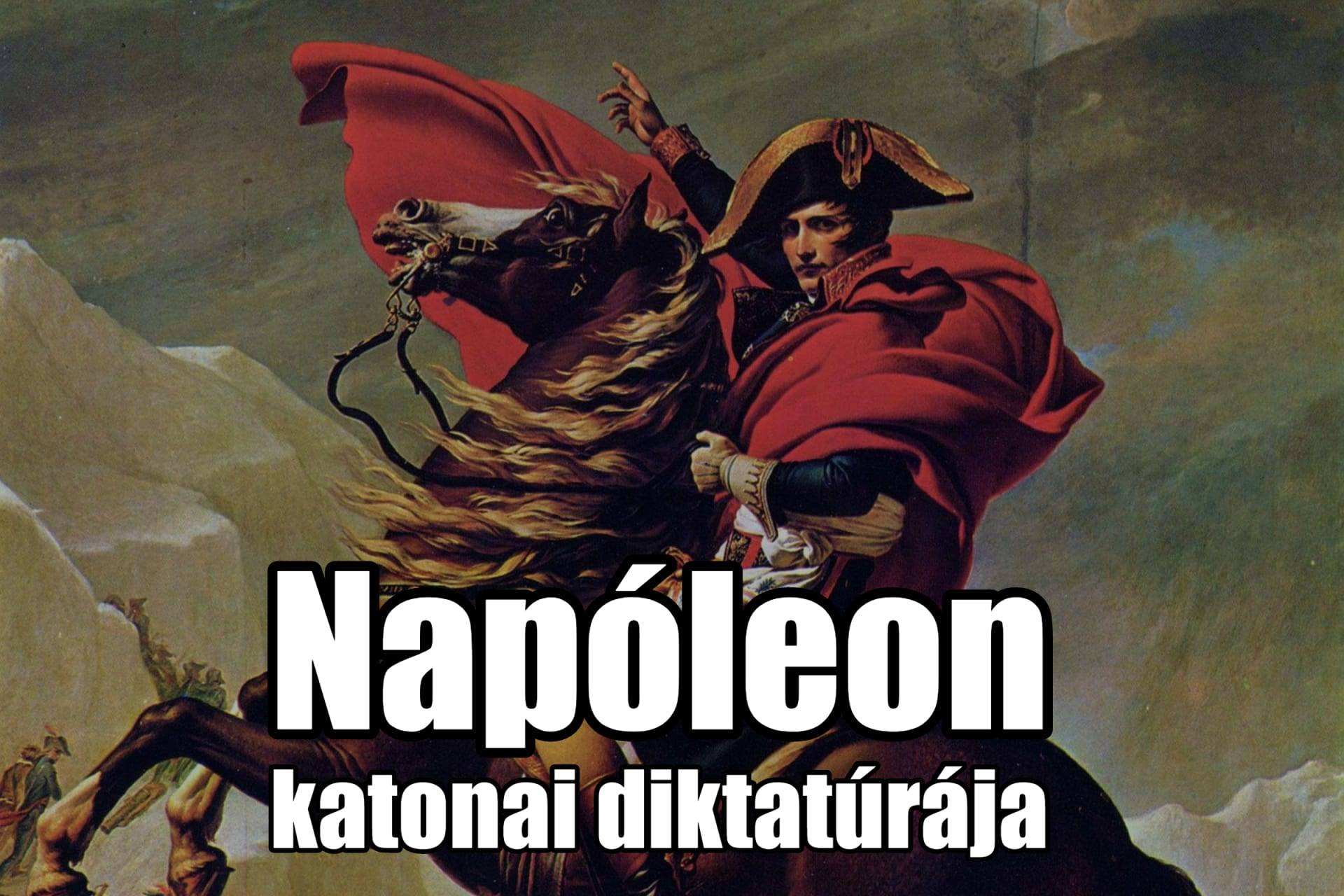 Napóleon katonai diktatúrája